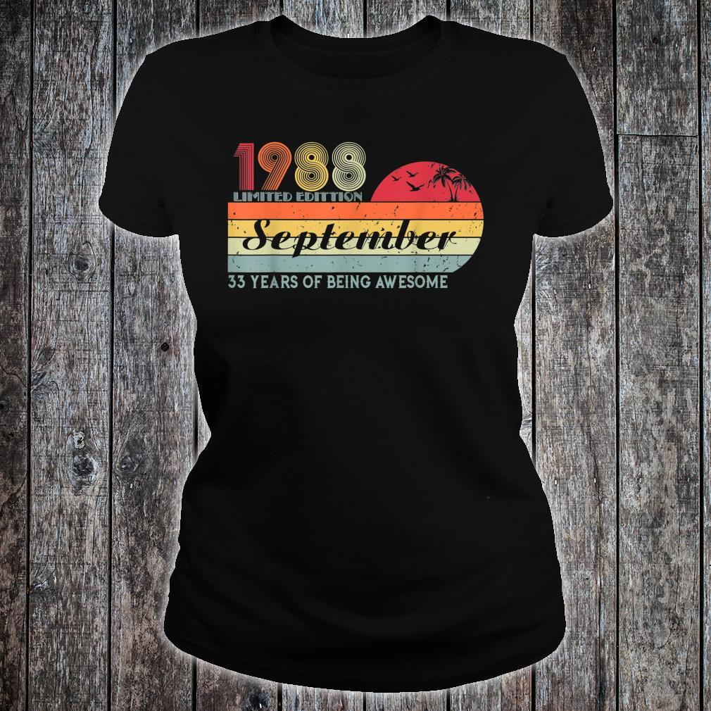 33 Years Old Birthday Awesome Since September 1988 Birthday Shirt ladies tee
