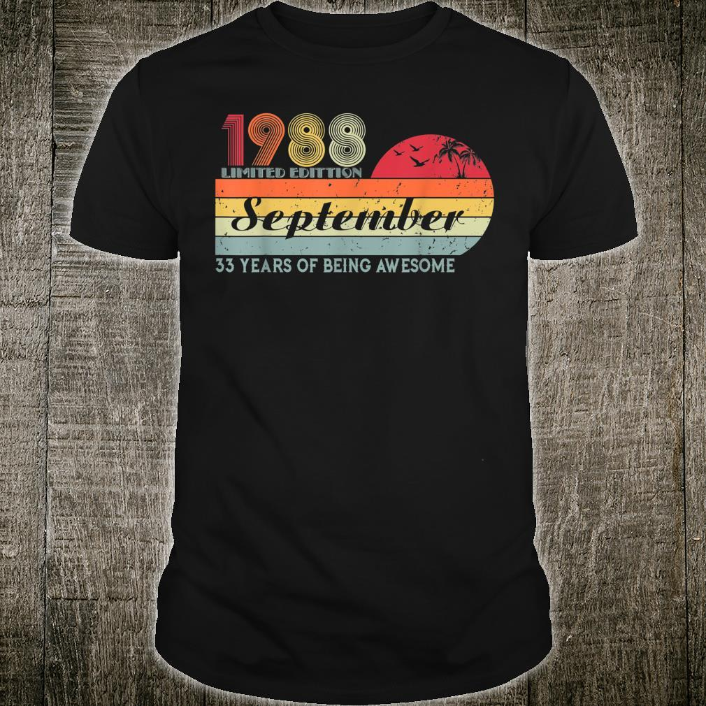 33 Years Old Birthday Awesome Since September 1988 Birthday Shirt