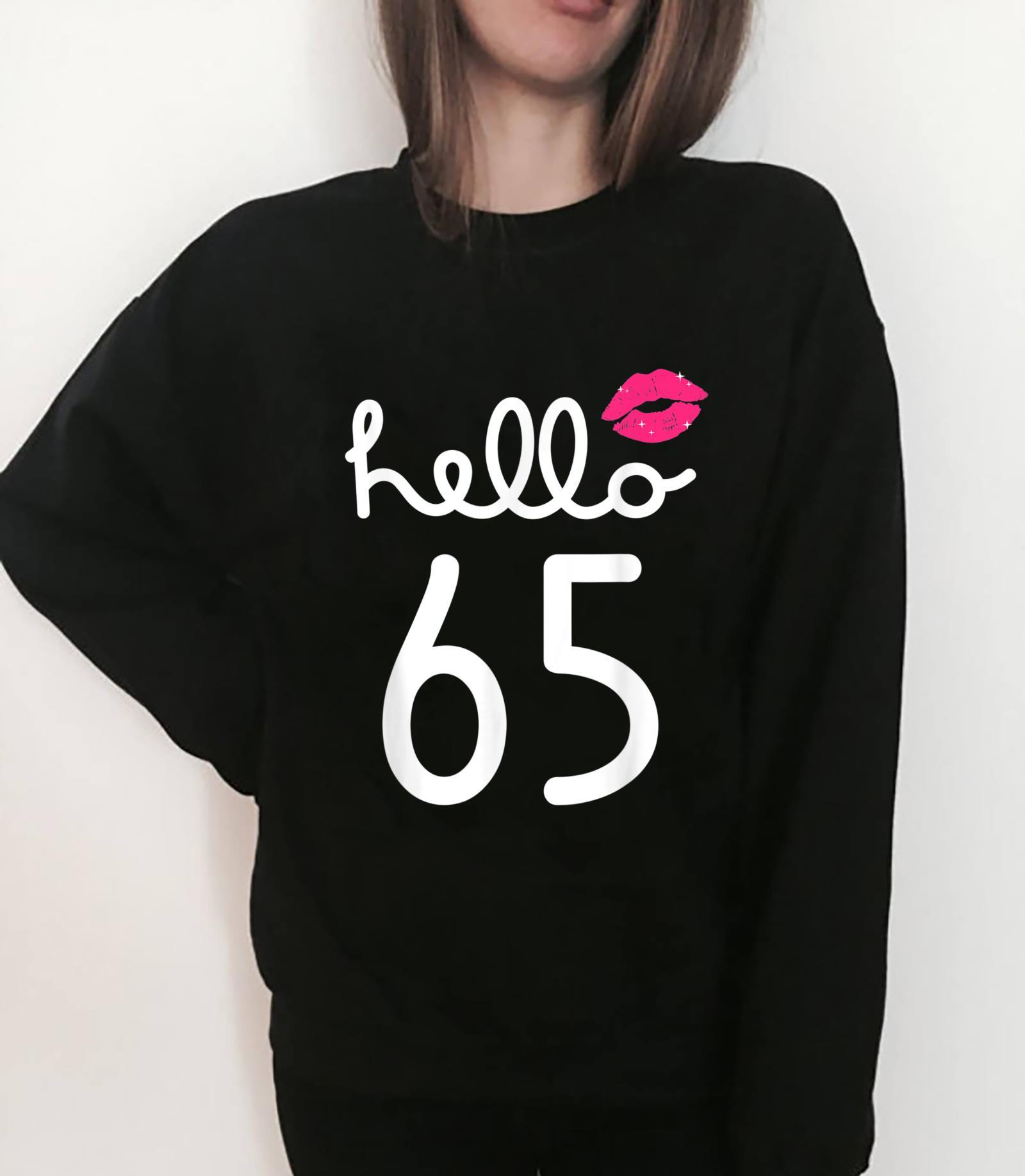 Hello 65 Year Old 65th Birthday Chapter 65 Shirt sweater