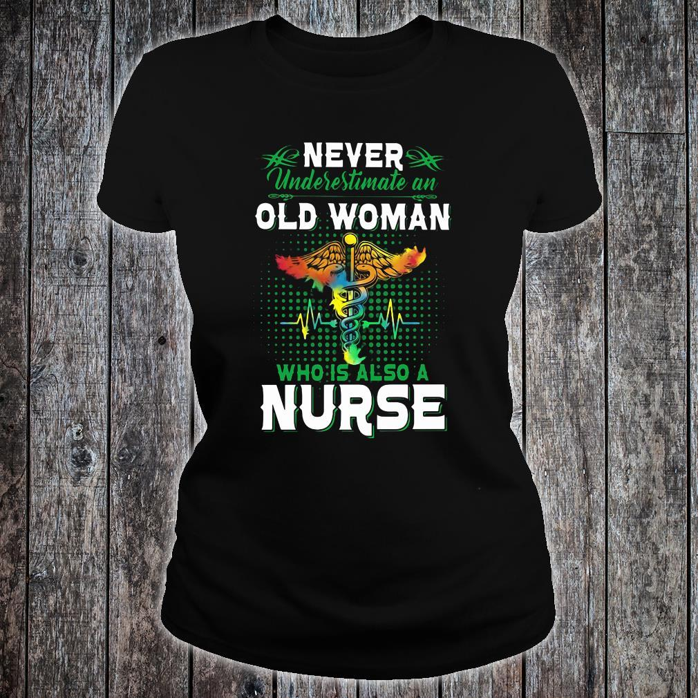 Never Underestimate an Old Woman Who is Also A Nurse Shirt ladies tee