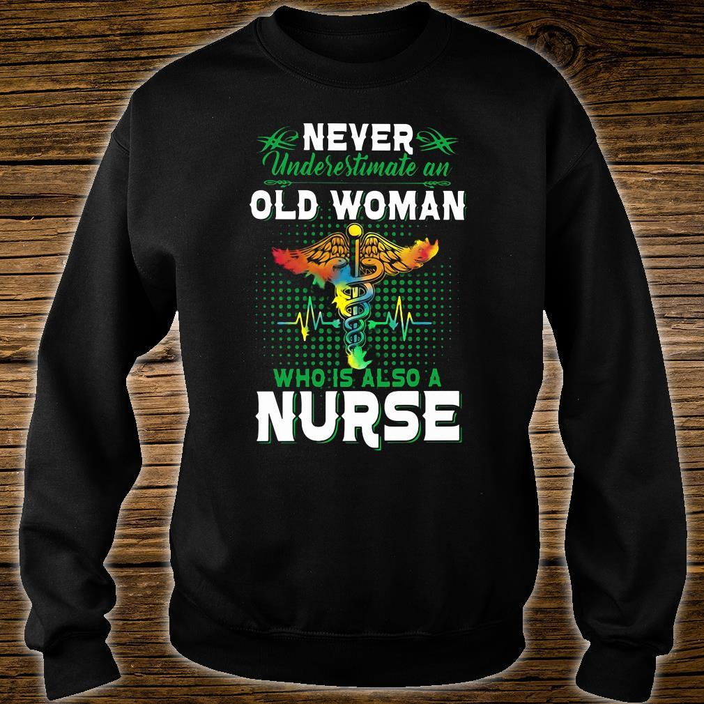 Never Underestimate an Old Woman Who is Also A Nurse Shirt sweater
