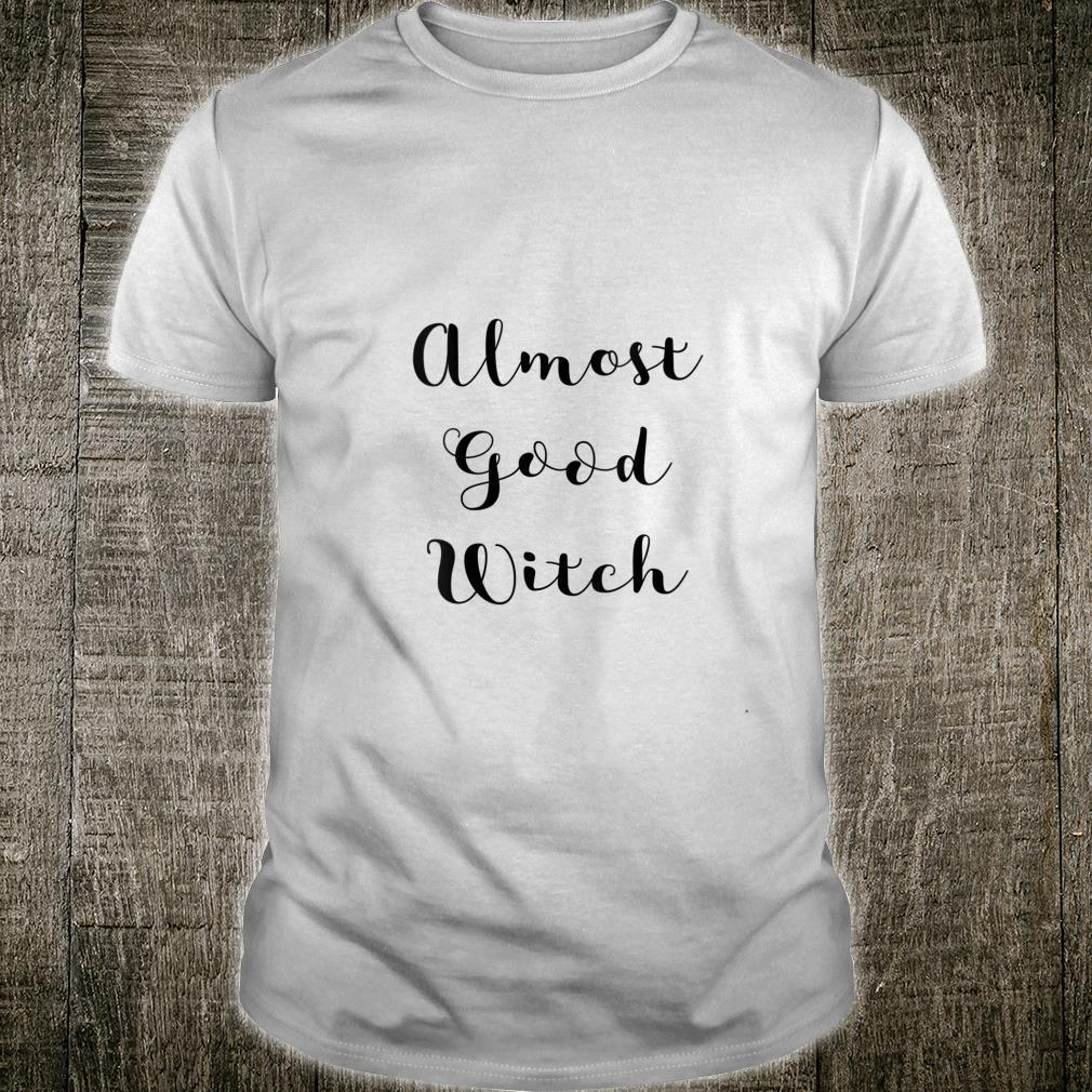 Womens Almost Good Witch Halloween Saying Shirt
