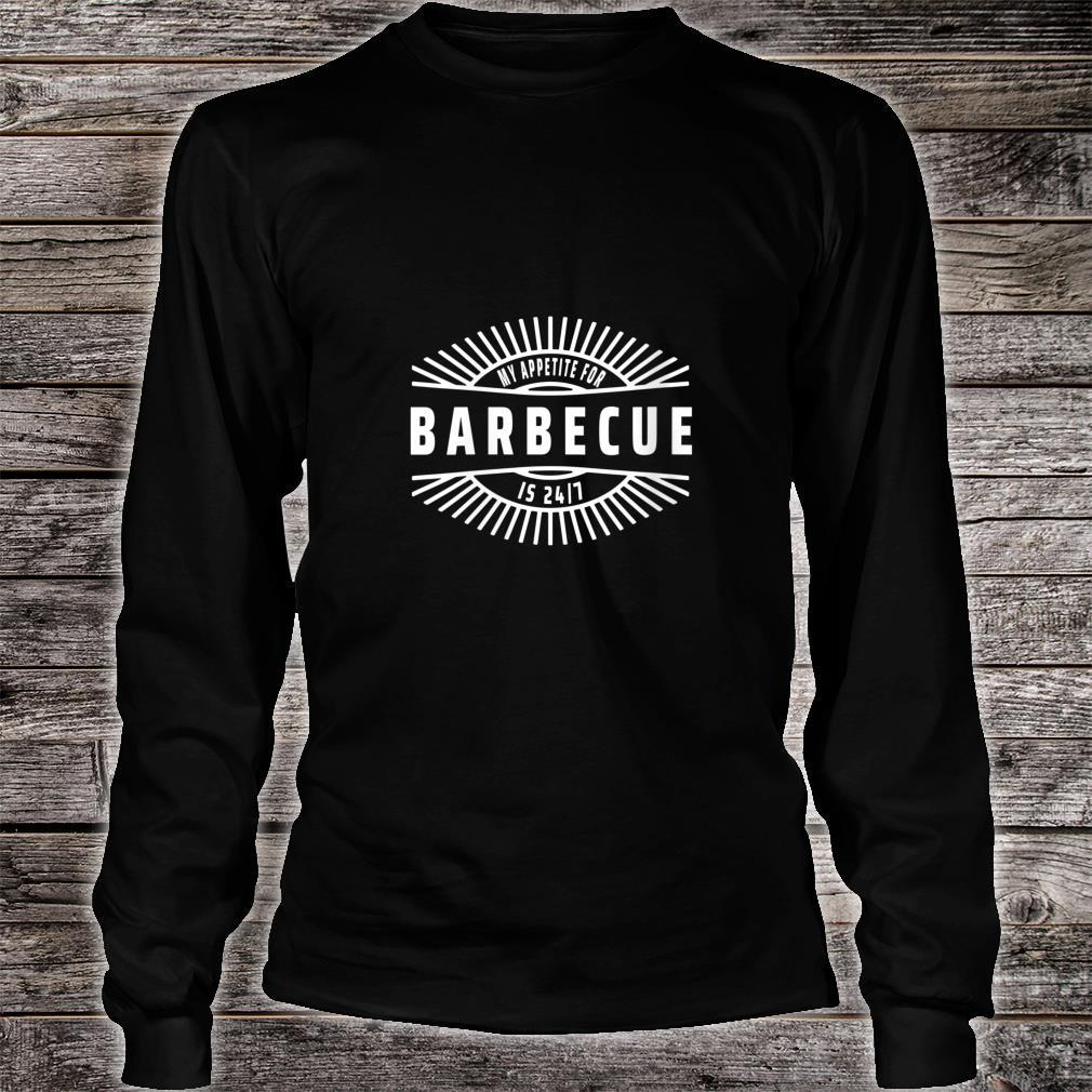 Womens My Appetite for Barbecue is 24 7 Food Meme Shirt long sleeved