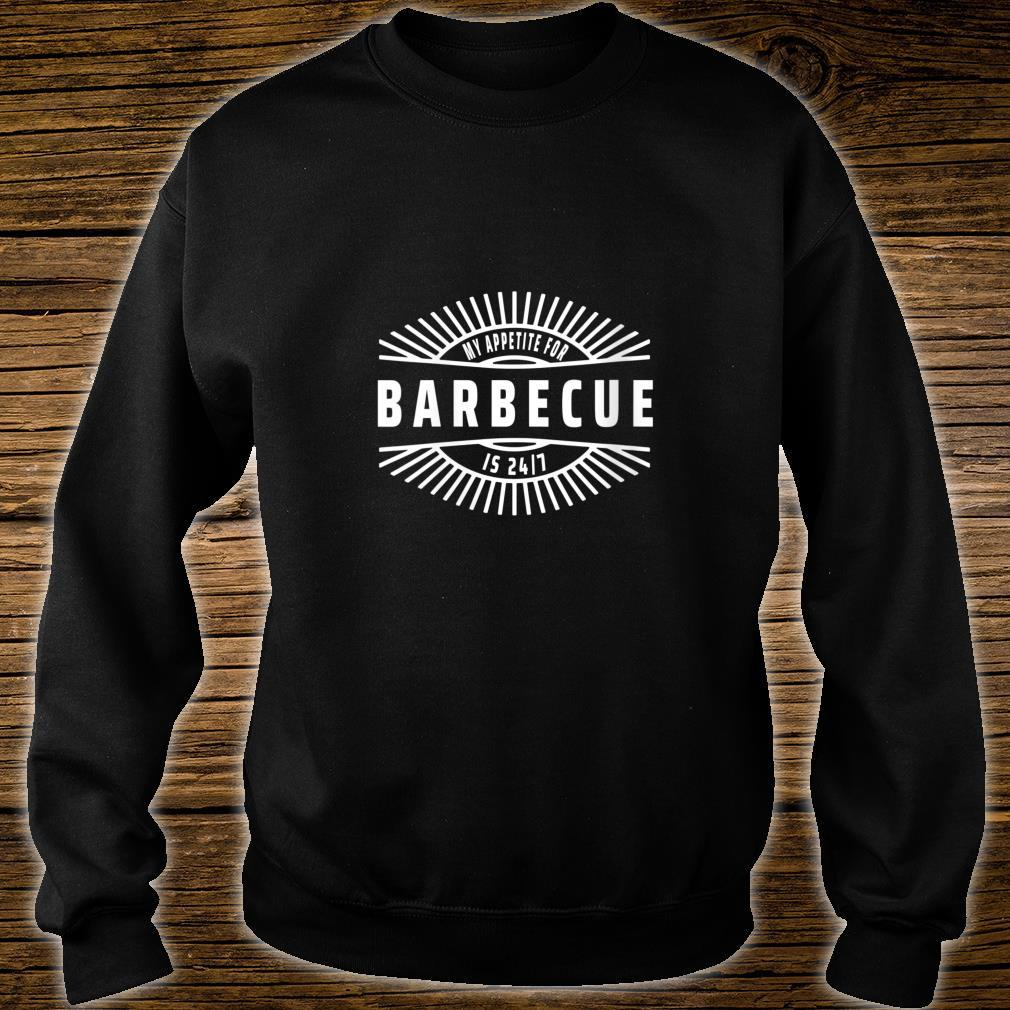 Womens My Appetite for Barbecue is 24 7 Food Meme Shirt sweater