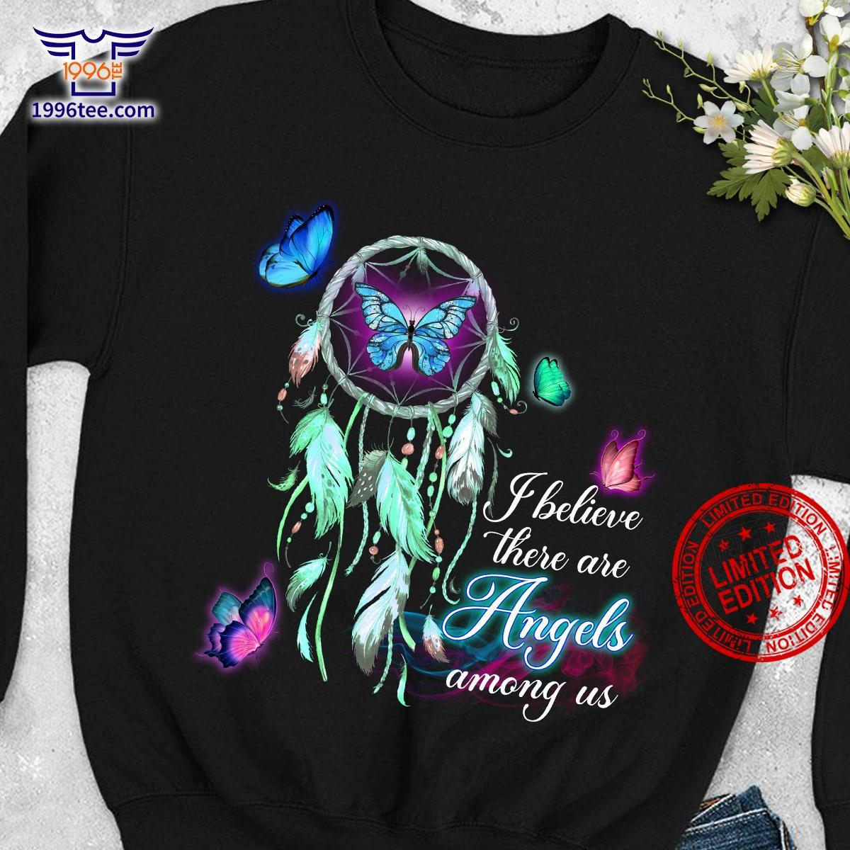 I Believe There Are Angels Among Us Shirt