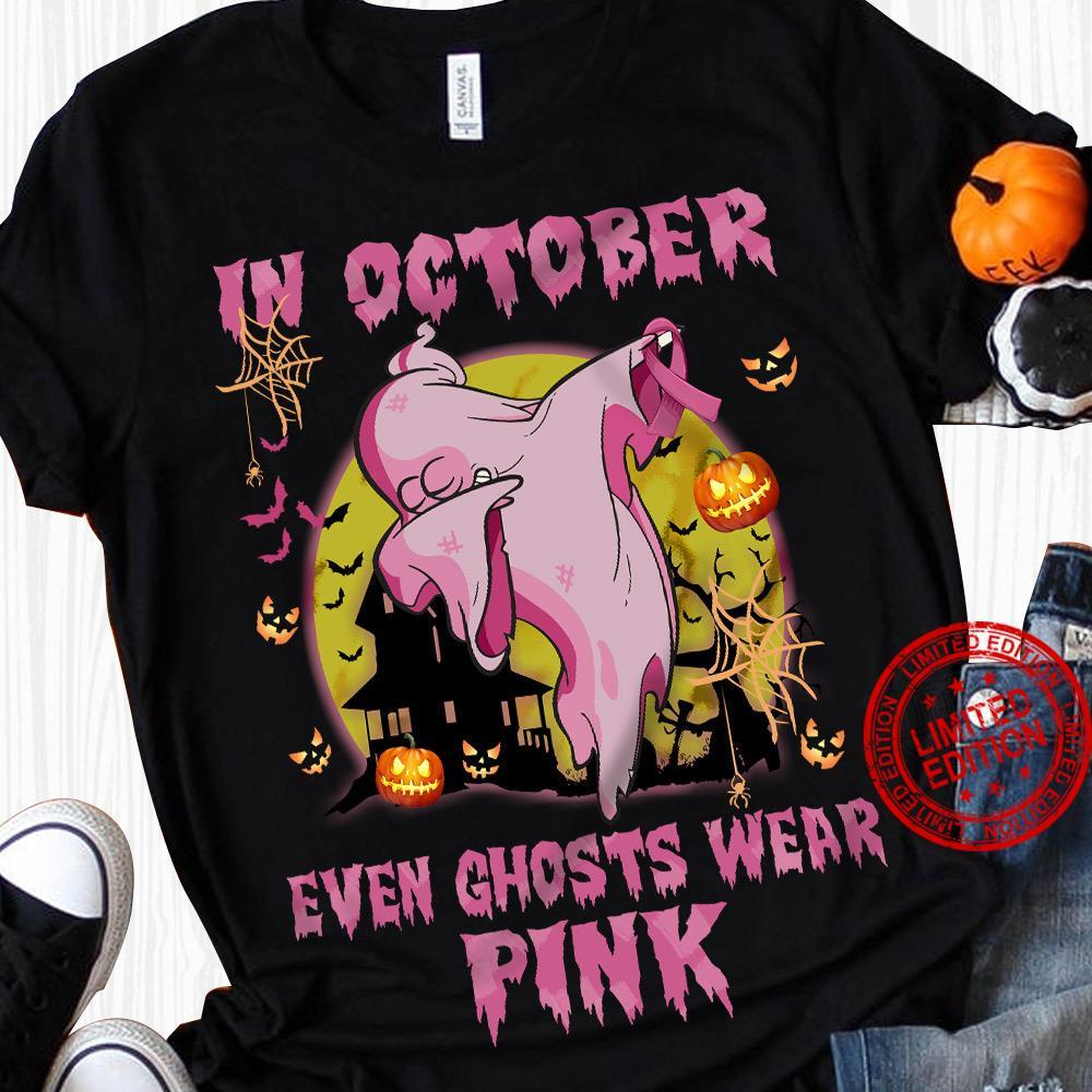 In October Even Ghosts Wear Pink Shirt