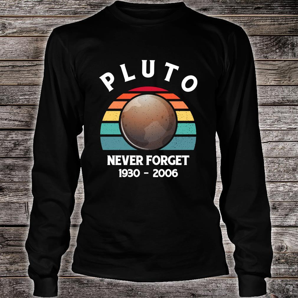 Pluto Never Forget Science Geek & Space Shirt long sleeved