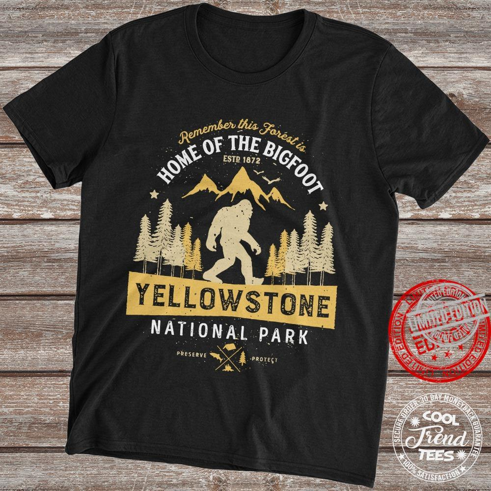 Remember This Forest Is Home Of The Bigfoot Yellowstone National Park Shirt