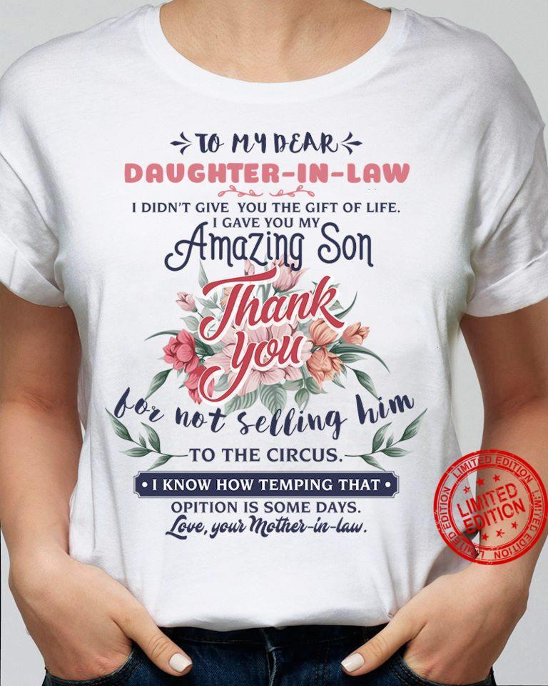 To My Dear Daughter In Law Thank You For Not Selling Him Shirt